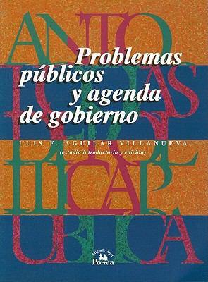 Problemas Publicos y Agenda de Gobierno 9789688429983
