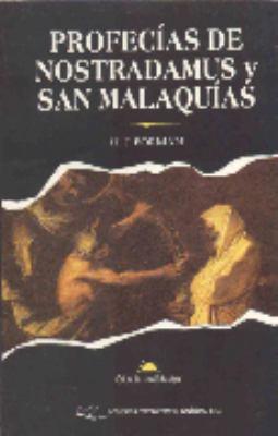 Profecias de Nostradamus y San Malaquias = Prophesies of Nostradamus and St. Malek 9789681508807