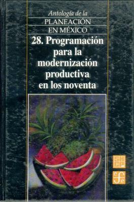Programacion Para la Modernizacion Productiva en los Noventa 9789681650674