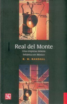 Real del Monte: Una Empresa Minera Britnica En M'Xico 9789681620523