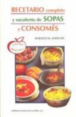 Recetario Completo de Sopas y Consomes 9789681508524