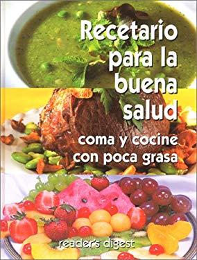 Recetario Para la Buena Salud: Coma y Cocine Con Poca Grasa = Low Fat No Fat Cookbook 9789682802942