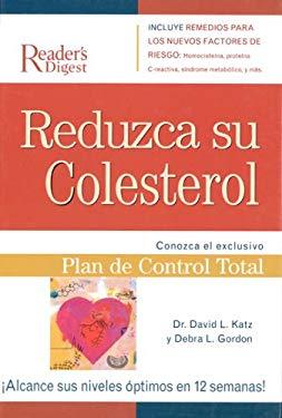 Reduzca Su Colesterol: Conozca El Exclusivo Plan de Control Total 9789682803642