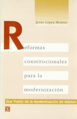 Reformas Constitucionales Para La Modernizacin 9789681643416
