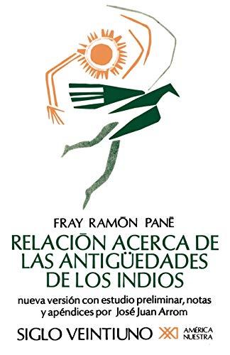 Relacion Acerca de las Antiguedades de los Indios: El Primer Tratado Escritio en America 9789682314780