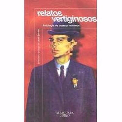 Relatos Vertiginosos (Blurred Stories): Antologia de Cuentos Minimos 9789681906061