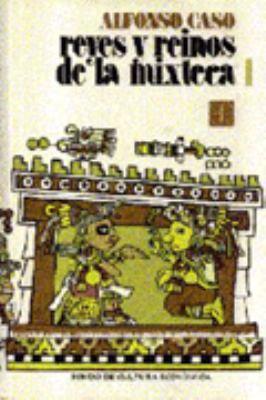 Reyes y Reinos de la Mixteca, I