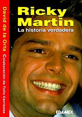 Ricky Martin = Ricky Martin, His True Story 9789684099838