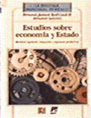 Estudios Sobre Economia y Estado: Identidad, Regulacion, Integracion y Regimenes Productivos 9789681627782