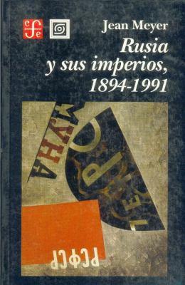 Rusia y Sus Imperios, 1894-1991 9789681651572