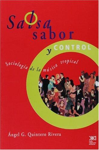 Salsa, Sabor y Control!: Sociologia de la Musica