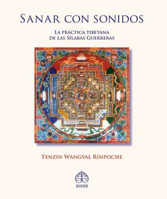 Sanar Con Sonidos: La Practica Tibetana de las Silabas Guerreras [With CD (Audio)] 9789688609521