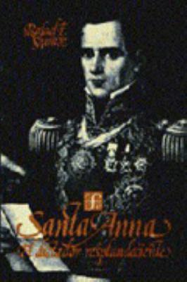 Santa Anna: El Dictador Resplandeciente 9789681668624