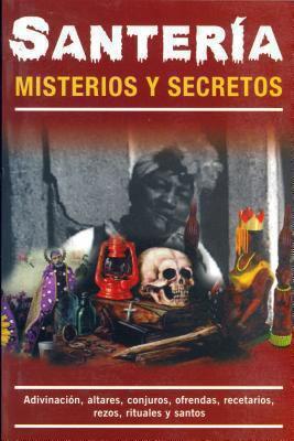 Santeria-Misterios y Secretos 9789689120506