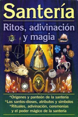 Santeria-Ritos, Adivinacion y Magia 9789689120544