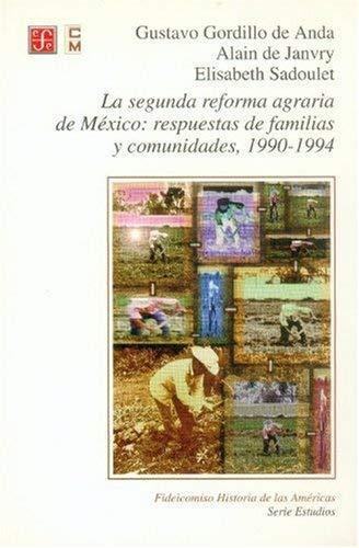 Segunda Reforma Agraria de Mexico: Respuestas de Familias y Comunidades, 1990-1994 9789681654566