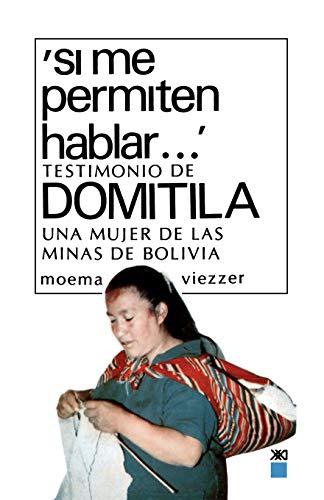 Si Me Permiten Hablar...: Testimonio de Domitila una Mujer de las Minas de Bolivia 9789682301278