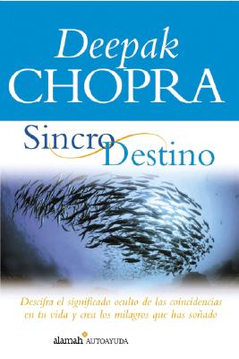 Sincro Destino(the Spontaneous Fulfillment of Desire: Harnessing the Infinite Power of Coincidence) 9789681912970