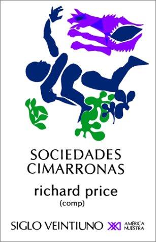 Sociedades Cimarronas: Comunidades Esclavas Rebeldes en las Americas 9789682309083