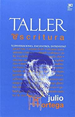 Taller de la Escritura: Conversaciones, Encuentros, Entrevistas 9789682322143