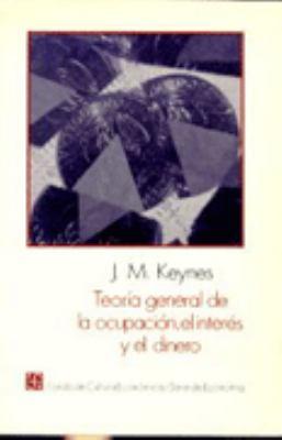 Teoria General de la Ocupacion, el Interes y el Dinero 9789681668419