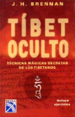 Tibet Oculto: Tecnicas Magicas Secretas de los Tibetanos 9789681339425