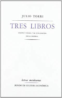 Tres Libros: Ensayos y Poemas/ de Fusilamientos, Prosas Dispersas 9789681606787