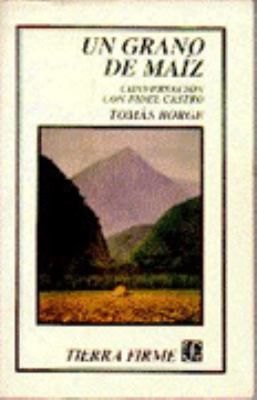 Un Grano de Maiz: Conversacion Con Fidel Castro 9789681639181