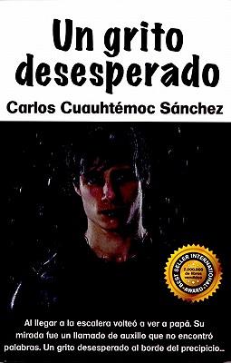 Un Grito Desesperado: Novela de Superacion Para Padres E Hijos 9789687277004