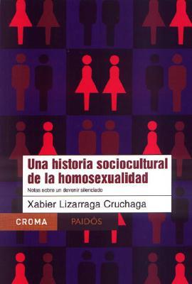 Una Historia Sociocultural de La Homosexualidad 9789688535288