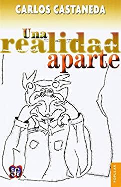 Una Realidad Aparte = Separate Reality 9789681602185