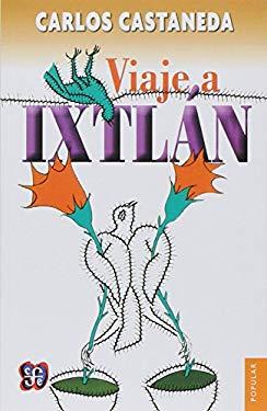 Viaje a Ixtlan: Las Lecciones de Don Juan 9789681603359