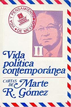 Vida Politica Contemporanea: Cartas de Marte R.Gomez II 9789681600457