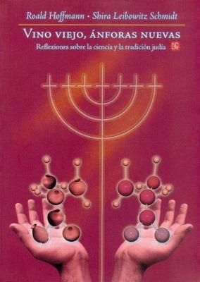 Vino Viejo, Anforas Nuevas: Reflexiones Sobre la Ciencia y la Tradicion Judia = Old Wine, New Flasks 9789681672119