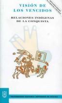 Vision De Los Vencidos - Relaciones Indigenas De La Conquista - LEON-PORTILLA MIGUEL