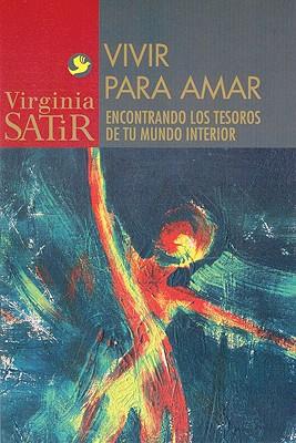 Vivir Para Amar: Un Encuentro Con los Tesoros de Tu Mundo Interior 9789688604441