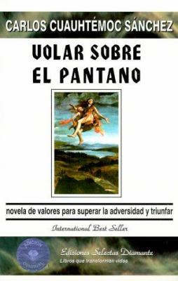 Volar Sobre El Pantano = To Fly Over the Swamp 9789687277134
