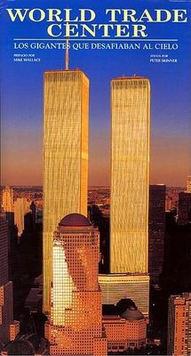 World Trade Center Los Gigantes Desafiaban El Cielo 9789685308946