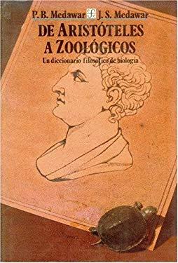 de Aristteles a Zoolgicos: Un Diccionario Filosfico de Biolog-A 9789681629670