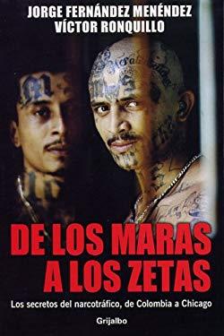 de Los Maras a Los Zetas: Los Secretos del Narcotrafico, de Colombia a Chicago 9789685963251