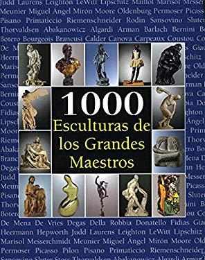 1000 Esculturas de Los Grandes Maestros 9789707185517