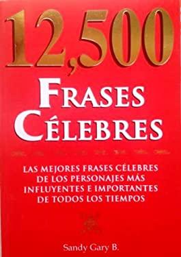 12,500 Frases Celebres 9789707750791