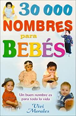 30,000 Nombres Para Bebe-Un Buen Nombre Es Para Toda La Vida 9789706666536