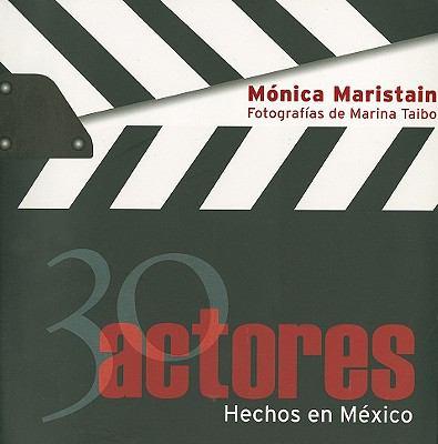 30 Actores Hechos en Mexico 9789707103221