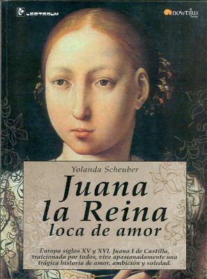 Juana la Reina: Loca de Amor 9789707322820