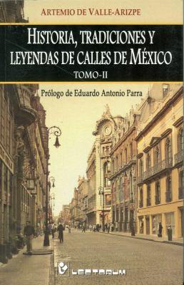 Historia, Tradiciones y Leyendas de Calles de Mexico, Tomo II