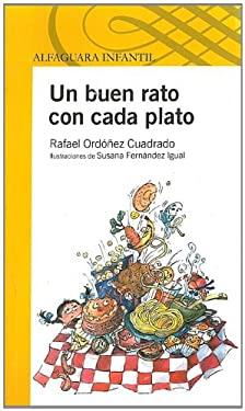 Un Buen Rato Con Cada Plato = A Good Time with Every Course 9789707707856