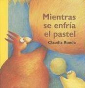 Mientras Se Enfria El Pastel 9789709705058