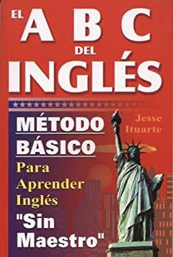 ABCs del Ingles: Metodo Basico Para Aprender Sin Maestro 9789706661500