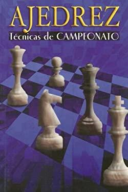 Ajedrez Tecnicas de Campeonato 9789706272553